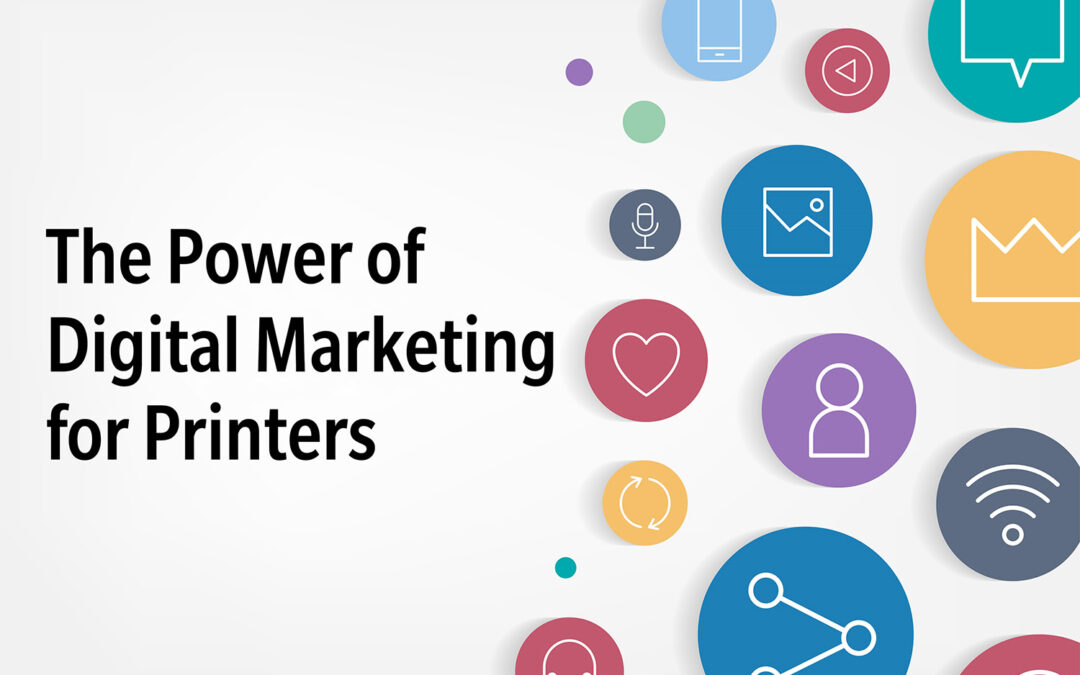 The Power of Digital Marketing for Printers