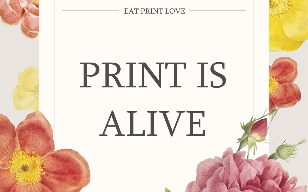 Print is Alive! Myths and Misconceptions About the State of Print