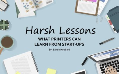 Harsh Lessons: What Printers Can Learn from Start-Ups